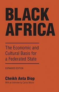 Black Africa. The Economic and Cultural Basis for a Federated State