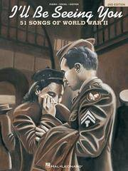 I'll Be Seeing You: 50 Songs of World War II (Piano.Vocal.Guitar)