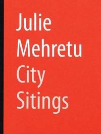 Julie Mehretu: City Sitings