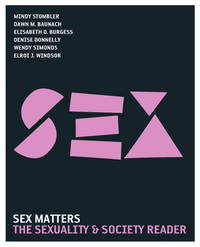 Sex Matters: The Sexuality and Society Reader. 3rd ed. by  Elroi J  Dawn M.;Windsor - Paperback - 3rd Edition - 2009 - from Rob Briggs Books (SKU: 800477)
