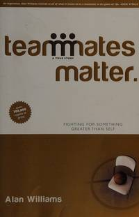 Teammates Matter Fighting For Something Greater Than Self