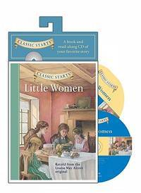 Classic Starts® Audio: Little Women (Classic Starts® Series) by  Arthur [Afterword];  Lucy [Illustrator]; Pober Ed.D - Paperback - 2011-05-03 - from Your Online Bookstore (SKU: 1402773617-1-15853428)