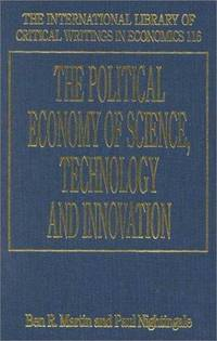 The Political Economy of Science, Technology and Innovation (The International Library of...