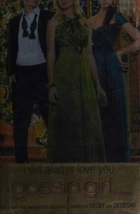 I Will Always Love You by  Cecily Von Ziegesar - from Better World Books  (SKU: 4790891-6)