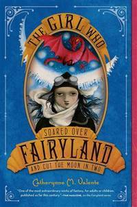 Girl Who Soared Over Fairyland and Cut the Moon in Two - Fairyland vol. 3
