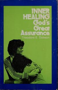 Inner Healing: God's Great Assurance by  Theodore E DOBSON - Paperback - First Edition - 1978 - from Between the Covers- Rare Books, Inc. ABAA and Biblio.co.uk