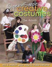 Super-Simple Creative Costumes  Mix & Match Your Way to Make Believe [With  Patterns]