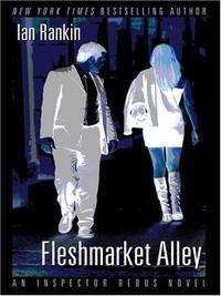 image of Fleshmarket Alley: An Inspector Rebus Novel