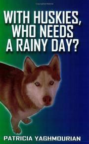 With Huskies, Who Needs a Rainy Day?
