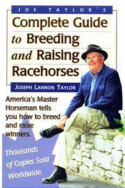 Joe Taylor's Complete Guide to Breeding and Raising Racehorses