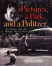 PICTURES, A PARK, AND A PULTIZER. Mel Ruder And The Hungry Horse News.