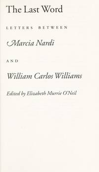 The Last Word: Letters between Marcia Nardi and William Carlos Williams