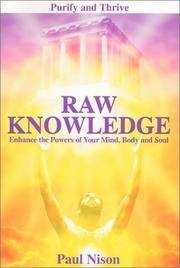 RAW KNOWLEDGE: Enhance The Powers Of Your Mind, Body & Soul