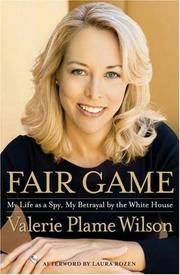 Fair Game - My Life as a Spy, my Betrayal by the White House