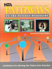 NSTA Pathways to the Science Standard: Guidelines for Moving the Vision into Practice, Elementary...