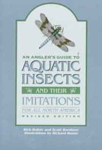 An Angler's Guide to Aquatic Insects and Their Imitations for All North America