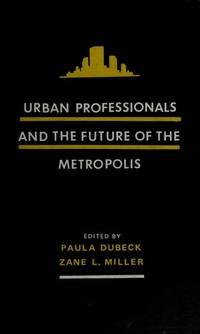 Urban Professionals and the Future of the Metropolis