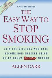 The Easy Way to Stop Smoking: Join the Millions Who Have Become Non-Smokers Using Allen...