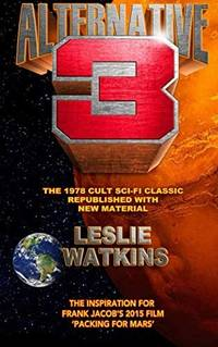 Alternative 3: The 1978 Cult SciFi Classic Republished with New Material by  Leslie Watkins - Paperback - from Bonita (SKU: 1522751610.S)