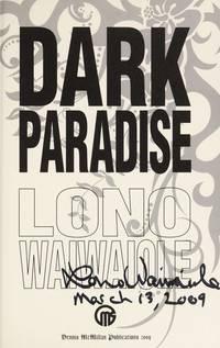 Dark Paradise **SIGNED/LETTERED** by Waiwaiole, Lono - 2009