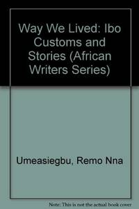 Way We Lived (African Writers Series)