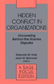 Hidden Conflict In Organizations: Uncovering Behind-the-Scenes Disputes (SAGE Focus Editions)