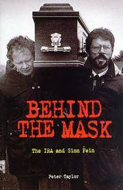 BEHIND THE MASK The IRA and Sinn Fein