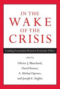 In the Wake of the Crisis: Leading Economists Reassess Economic Policy (The MIT Press)