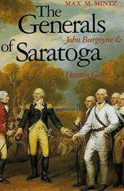 The Generals of Saratoga : John Burgoyne and Horatio Gates by  Max M Mintz - Paperback - First Trade Paperback Edition  - 1990 - from Walther's Books (SKU: 002118)