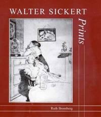 image of Walter Sickert: Prints: A Catalogue Raisonne (Paul Mellon Centre for Studies in Britis)