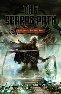The Scarab Path (Shadows of the Apt, Book 5) Tchaikovsky, Adrian