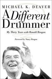 A Different Drummer: Thirty Years with Ronald Reagan
