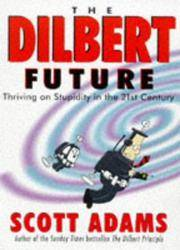 Dilbert Future: Thriving on Stupidity in the 21st Century by  S Adams - Paperback - 1998 - from Anybook Ltd (SKU: 8086252)