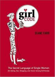 The Girl Code: The Secret Language of Single Women (On Dating, Sex, Shopping, and Honor Among...