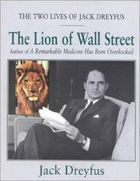 THE LION OF WALL STREET: THE TWO LIVES OF JACK DREYFUS