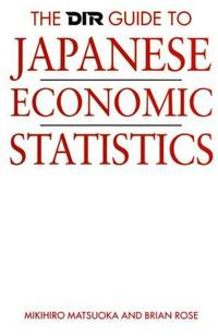 The DIR Guide to Japanese Economic Statistics.
