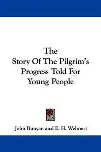 image of The Story Of The Pilgrim's Progress Told For Young People
