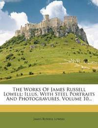 The Works Of James Russell Lowell