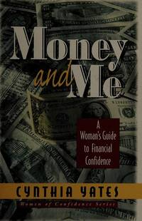 Money and Me: A Woman's Guide to Financial Confidence (Hardcover) by Cynthia Yates - Hardcover - 1999-01-01 - from Due West Book Store (SKU: E1-160808020)