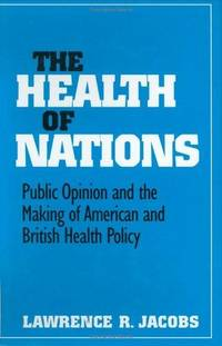 The Health of Nations: Public Opinion and the Making of American and British Health Policy