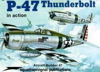P-47 Thunderbolt in Action - Aircraft No. 67