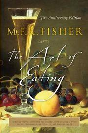 image of The Art of Eating: 50th Anniversary Edition [Paperback] M.F.K. Fisher and Joan Reardon