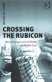 CROSSING THE RUBICON: RONALD REAGAN AND US POLICY IN THE MIDDLE EAST