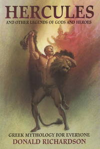 Greek Mythology for Everyone : Legends of the Gods and Heroes