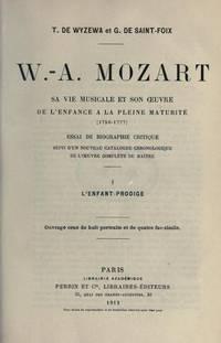 W.-A. Mozart: Sa Vie Musicale et Son Oeuvre Volume I- L'enfant prodige