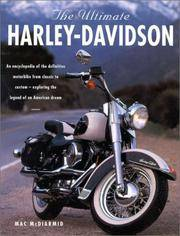 The Ultimate Harley-Davidson - from Clasic to Custom - Exploring the Legend of the American Dream