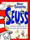 image of Your Favorite Seuss: A baker's dozen by the one and only Dr. Seuss