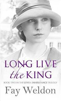 Long Live The King (Love and Inheritance) by  Fay Weldon - Paperback - UK Airports - 2013 - from Bookbarn International and Biblio.com