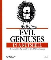 Evil Geniuses in a Nutshell