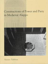 Constructions of Power and Piety in Medieval Aleppo